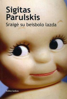 Sigitas Parulskis. Sraigė su beisbolo lazda