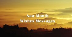 130 Happy New Month Messages and Prayers for Your Loved Ones Happy New Month Images, Happy New Month Messages, Happy New Month Quotes, New Month Wishes, New Quotes, Inspirational Quotes, Message For Best Friend, Message For Girlfriend, Girlfriend Quotes