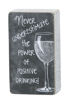 Never underestimate the power of positive drinking! #wine