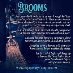 ~ Brooms ~ Few household tools have as much magickal lore and mysticism attached to them as the broom. They spiritually cleanse the home… Wiccan Spell Book, Witch Spell, Witch Broom, A Broom, Wiccan Books, Wiccan Witch, Witch Cat, Hoodoo Spells, Magick Spells