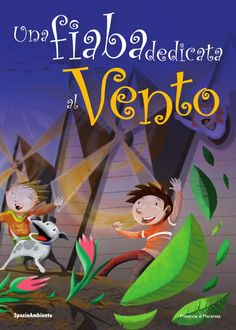 Una Fiaba dedicata al Vento Un progetto editoriale e di educazione ambientale promosso dall'associazione culturale SpazioAmbiente. Info: www.spazioambiente.org