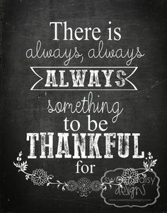 Printable Always Something to be Thankful For by SweetDaisyDesigns