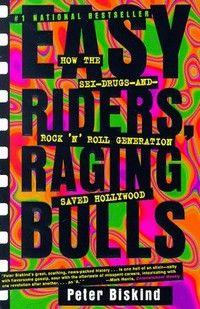 Easy Riders, Raging Bulls, by Peter Biskind