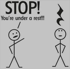 ~~STOP! You're under a rest!!!~~