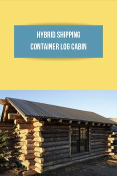 Our interivew with the owner and builder of a shipping container home that is creatively designed and clad to look like a log cabin Shipping Container Design, Cargo Container Homes, Dome House, Earth Homes, Log Cabin Homes, Natural Building, Earthship, Sustainable Architecture, Building A House