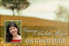 Ginny Kubitz Moyer on Gratitude for Week of Gratitude