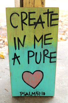 Create in Me a Pure Heart // 6x12 in wood// blue and green // Psalm 51:10 $30