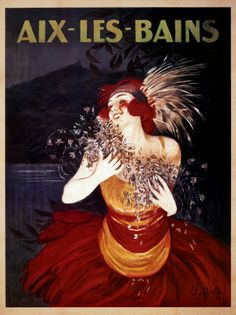 Aix-Les-Bains | by Leonetto Cappiello - One of my favorite posters of all time :)
