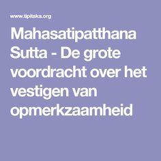 Mahasatipatthana Sutta - De grote voordracht over het vestigen van opmerkzaamheid