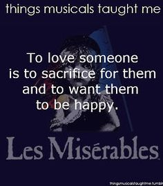 And that's how Eponine loved him. And how Jean Valjean loved Cossette :'(
