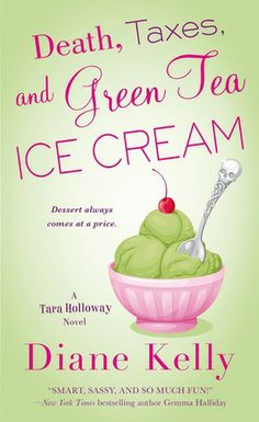 Death, Taxes, and Green Tea Ice Cream (Tara Holloway, #6)
