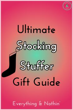Ultimate Stocking Stuffer Gift Guide | Perfect gifts for the stocking | Christmas | Holiday | Gift Guide