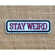 "Punk Patches for Jackets Stay Weird Iron On Patch 3"" Comic Rock Punk... ($2.75) ❤ liked on Polyvore featuring bags, backpacks, punk rock backpacks, grunge backpack, comic bag, comic book and punk bags"