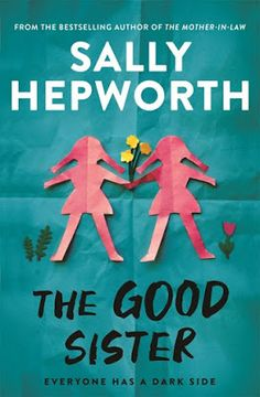 Carole's Chatter: The Good Sister by Sally Hepworth Sisters Book, Twin Sisters, Books To Read, My Books, Pan Macmillan, Unexpected Love, Frequent Flyer Program, Best Sister, Christmas Gift Guide