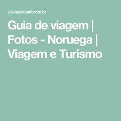 Guia de viagem   Fotos - Noruega   Viagem e Turismo