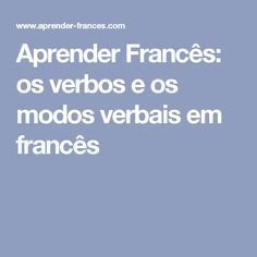 Aprender Francês: os verbos e os modos verbais em francês
