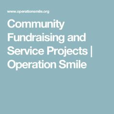 Community Fundraising and Service Projects | Operation Smile