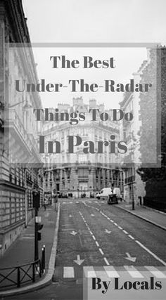 The best under-the-radar things to do in Paris by locals. Paris is one of the most visited cities in Europe and has a surplus of iconic things to do and see. Click to read more