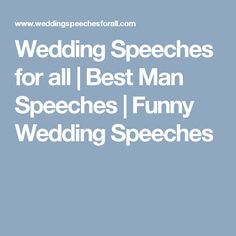 Wedding Speeches for all | Best Man Speeches | Funny Wedding Speeches