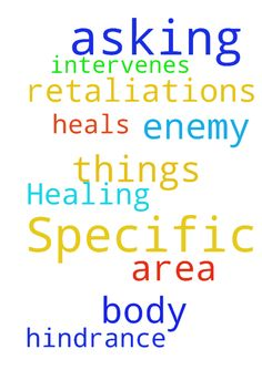 Specific Healing -  Asking prayer that the LORD intervenes and heals my body in a specific area; that there be no hindrance or retaliations of the enemy. Asking these things in Jesus name amen  Posted at: https://prayerrequest.com/t/Atv #pray #prayer #request #prayerrequest