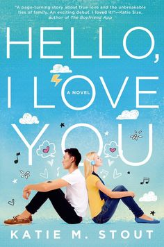 Hello, I Love You by Katie M. Stout #HelloILoveYou #KatieMStout #YALit #Romance http://readingbookslikeaboss.com/book-releases/