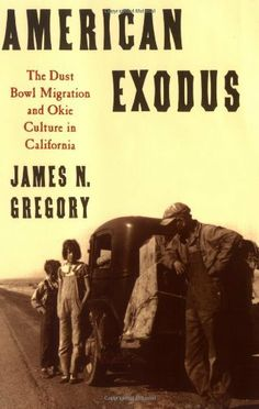 American Exodus: The Dust Bowl Migration and Okie Culture in California by James N. Gregory