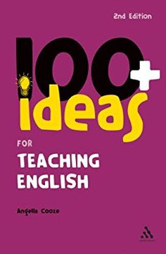 100 ideas for teaching English Author : Angella Cooze