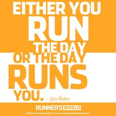 Run the Day | Runner's World. #running #inspiration. Get fit #quote: http://www.pinterest.com/newdirectionsbh/get-fit/
