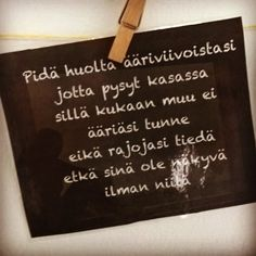 Mood Quotes, Wall Quotes, Lyric Quotes, Life Quotes, Finnish Words, Most Beautiful Words, Strong Words, Something To Remember, Think