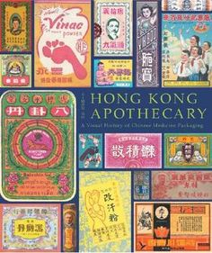 Hong Kong apothecary : a visual history of Chinese medicine packaging, by Simon Go Oregon College, Medicine Packaging, Blue Lotus, Oriental Design, Chinese Medicine, Apothecary, Design Elements, Packaging Design, Hong Kong