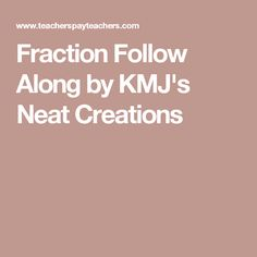 Fraction Follow Along by KMJ's Neat Creations