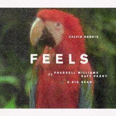 Découvrez Feels par Calvin Harris, Pharrell Williams, Katy Perry, Big Sean sur Deezer