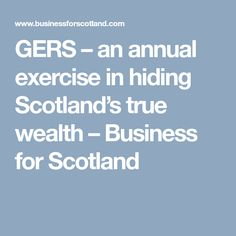 GERS – an annual exercise in hiding Scotland's true wealth – Business for Scotland