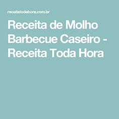 Receita de Molho Barbecue Caseiro - Receita Toda Hora