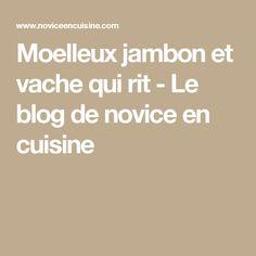 Moelleux jambon et vache qui rit - Le blog de novice en cuisine