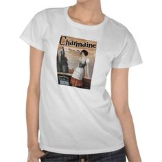 Charmaine - Vintage Song Sheet Music Art Tees #songsheets #music #shirts