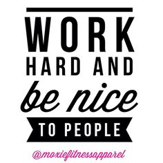 The world would be such a better place if everyone followed this advice! Hard work and kindness always pay off.