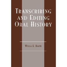 Transcribing and Editing Oral History.      Focuses on what to do when ending interviews, how to decide whether or not to transcribe, how to process data, and how to transcribe. Also provided are detailed instructions on auditing tapes, editing, working with legal agreements, indexing, and more.