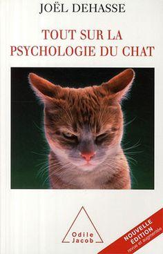 TOUT SUR LA PSYCHOLOGIE DU CHAT - Voici, sous une forme revue et augmentée, le guide qui vous dit tout sur la psychologie des chats : ce qu'il sentent et ressentent, ce qu'ils aiment ou n'aiment pas, ce qu'ils font ou ne feront jamais. en découvrant ce qui se passe dans la tête de votre chat, vous. comprendrez mieux son comportement, souvent déconcertant.