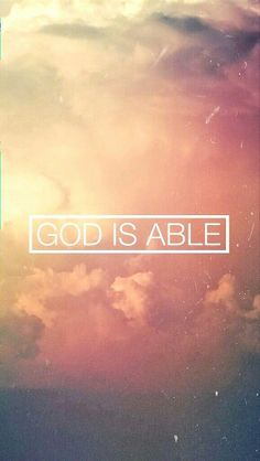 """God is able"""