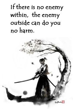 If there is no enemy within, the enemy outside can do you no harm.