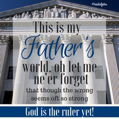 The Supreme Court is not the Supreme Ruler: it cannot redefine what God has already defined: marriage is between one mane and one woman. This is my Father's world.
