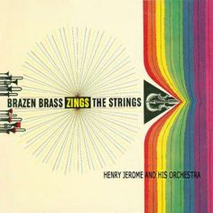 Henry Jerome and his Orchestra - Brazen Brass Zings the Strings (1961)