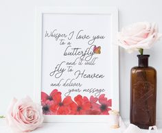 Whisper I love you to a butterfly beautiful quote to remember a loved one. Memorial quotes from Sleepy Owl Craft House