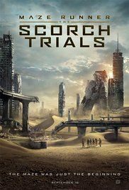 Maze Runner: The Scorch Trials - Action, Sci-Fi, Thriller - After having escaped the Maze, the Gladers now face a new set of challenges on the open roads of a desolate landscape filled with unimaginable obstacles.