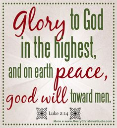 """Christmas Bible Verse Luke 2 verse """"Glory to God in the highest, and on earth peace to men on whom his favor rests. Christmas Bible Verses, Christmas Quotes, A Christmas Story, Merry Christmas, Christmas Ideas, Christmas Program, Christmas Cards, Christmas Images, Christmas Printables"""