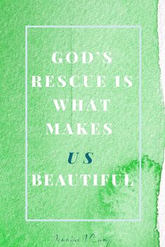 Our rescue is the beginning of our truest self. And how do we tell the beginning of us without the context provided by the story of our fall? via @JenniferJCamp