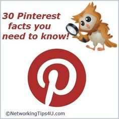 Pinterest 30 Facts you need to know:  http://networkingtips4u.com/pinterest-30-facts-sugestions/