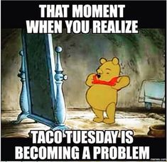That Moment When You Realize Taco Tuesday Is Becoming A Problem funny meme lol funny quotes humor funny pictures tuesday funny memes funny photos funny images hilarious pictures taco tuesday Disney Memes, Funny Disney, Funny Food Memes, Funny Humor, Funny Quotes, Fit Quotes, Godly Quotes, Sarcastic Humor, Memes Humor