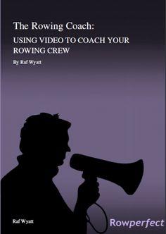 E book.  Using Video to coach your rowing crew   http://www.rowperfect.co.uk/shop/rowing-coach-using-video-to-coach-your-rowing-crew-242.html